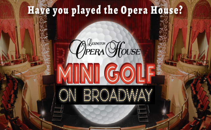 lexington-opera-house-mini-golf-on-broadway-saturday-jan-23