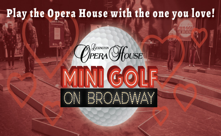 lexington-opera-house-mini-golf-on-broadway-sunday-jan-31